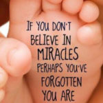 You are a miracle…