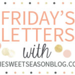 Friday Letters…