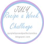 July Recipe A Week Challenge
