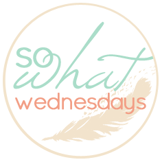 So What Wednesday