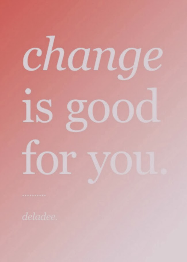 Time for a change…