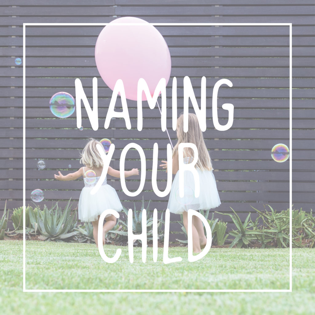 Naming Your Child…