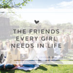 The Friends Every Girl Needs