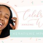 Amazing Women: Keratilwe Mphafudi