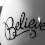 I believe in…