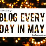 Blog Every Day In May
