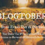 Blogtober14: I never thought blogging would…