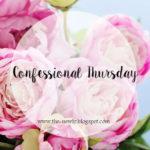 Confessional Thursday