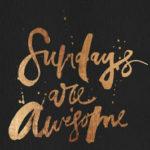 Sundays.