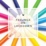 Feelings on Lockdown