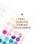 Feelings During Lockdown: Let Me Be Me