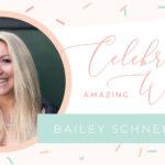 Amazing Women: Bailey Schneider