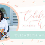 Amazing Women: Elizabeth Ampofo