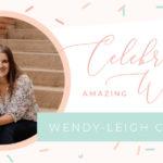 Amazing Women: Wendy-Leigh Cousins